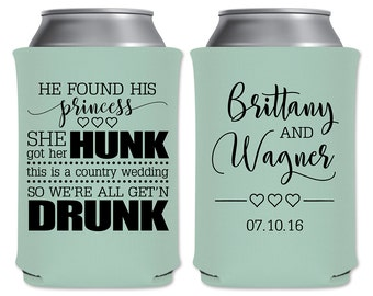 Wedding Can Coolers Beverage Insulators Custom Wedding Favor | He Found His Princess She Found Her Hunk | Country Wedding | READ DESCRIPTION