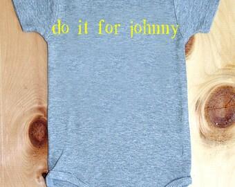 Do It For Johnny onesie