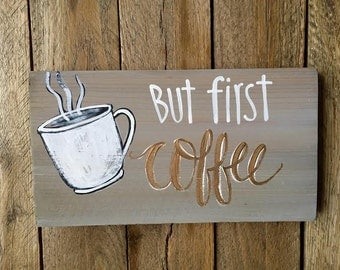 Reclaimed wood-wood sign-But first coffee wood sign