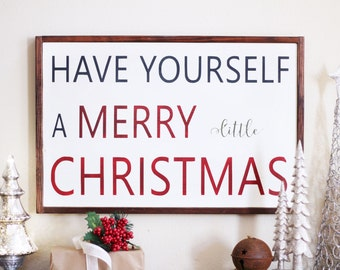 Christmas Sign - Wooden Sign - Farmhouse Christmas - Framed Christmas Sign - Holiday Sign - Have Yourself A Merry Little Christmas