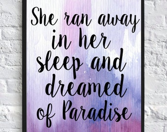 She Ran away in her Sleep and Dreamed of Paradise-Printable Wall Art (8x10) Digital Download, Coldplay Lyrics, Paradise quote