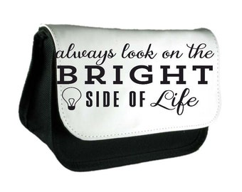Always Look On The Bright Side Of Life Positive Cute Statement Pencil Case Or Clutch Purse Make Up Bag