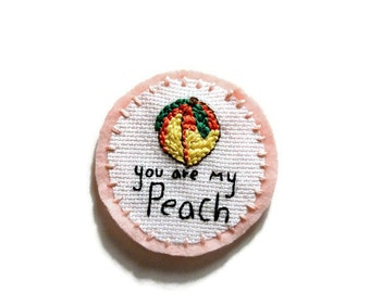 You Are My Peach Embroidery Patch