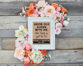 Grow Old Along With Me The Best Is Yet to Be Custom Names Burlap Sign