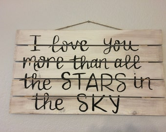 I Love You More Than All The Stars In The Sky Sign