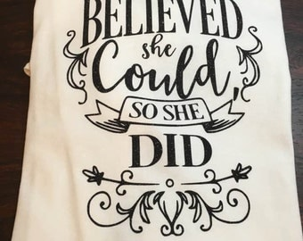 She Believed She Could, So She Did Shirt