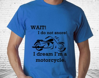 Funny Tshirt Gift For Him Gift for Husband Funny Snore I Don't Snore I dream I'm a Motorcycle Gag Gift For Boyfriend Gift for Dad TeeHut 67