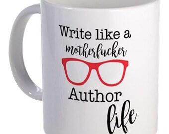 Write Like A Mother Author Life Mug