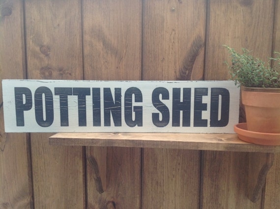 Potting Shed Sign Garden Sign Kitchen Sign By Yourcozycottage