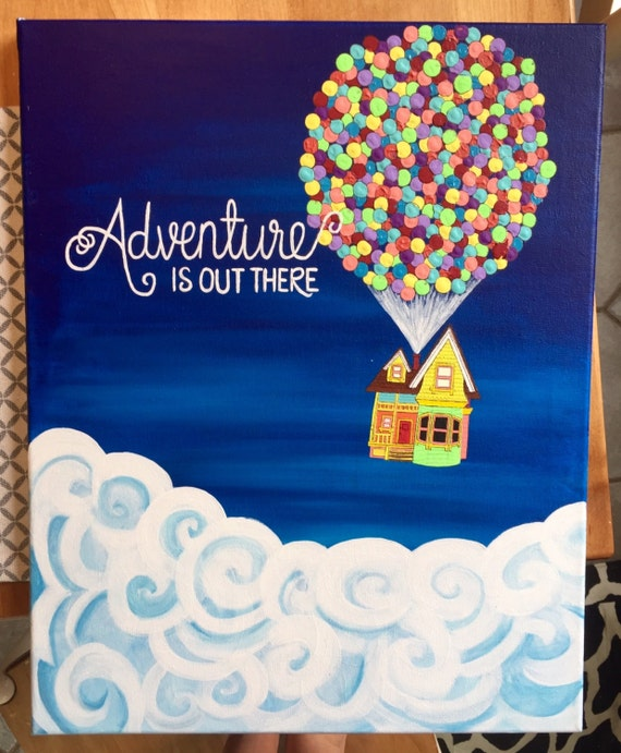 Adventure is out there pixar 39 s up painting for Cool easy things to paint