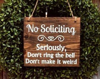 No Soliciting, Seriously Don't Ring The Bell, Don't Make It Weird | No Soliciting Sign | Funny No Soliciting Sign | Do Not Disturb Sign