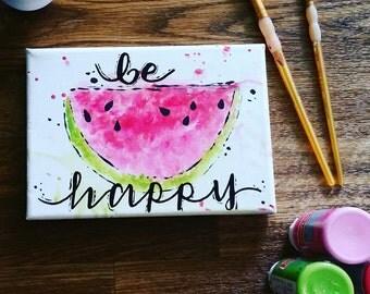 Be Happy- Watermelon Canvas, Watercolor, Summer, Home decor, Wall art