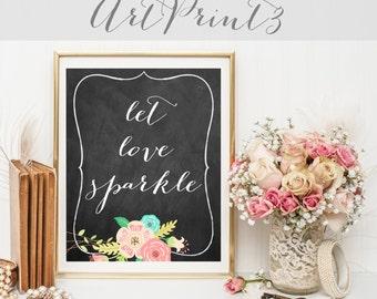 Let Love Sparkle Sign Printable, Chalkboard Sparkle Sign For Wedding, Floral Wedding Sparkle Sign Printable, Rustic Wedding Sign Printable