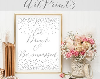 Eat Drink and Be Married Sign Printable, Silver Confetti Wedding Sign, Silver Printable Sign, Silver Reception Decor, Eat Drink Be Married