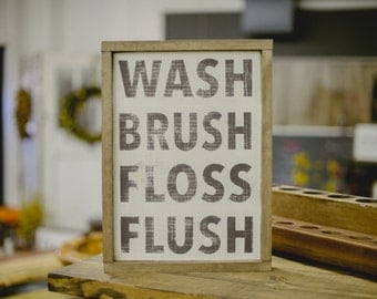 Wash Brush Floss Flush Wooden Sign