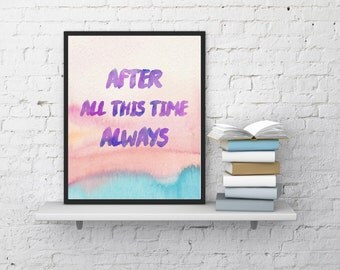 After all this time always Wall Art ,Printable Art, Inspirational Quote, Typography Art, Digital Prints,Wall Art Prints, Digital Download