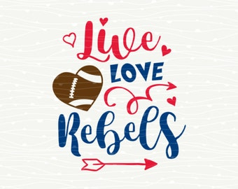 Live Love Rebels Football SVG - Ole Miss Mississippi Rebels Football Mom Heart T-Shirt Iron On Transfer for Cricut Explore, Silhouette Cameo