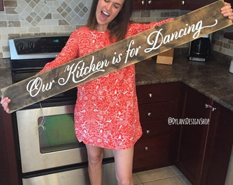 Our Kitchen Is For Dancing Rustic Wood Sign