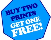 Buy TWO regular (8.5x11) prints, Get ONE FREE!