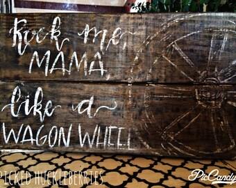 Rock Me Mama Like A Wagon Wheel Lyrics Rustic Wood Sign Wall Art Decor Bob Dylan Old Crow Medicine Show