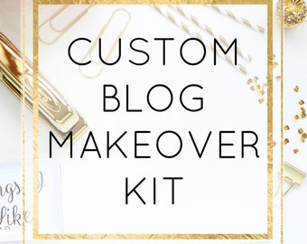 Custom Blog Makeover Kit - Perfect For Bloggers - Perfect For Small Business Owners - Branding - Marketing - Web Design