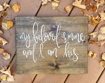 My Beloved Is Mine And I Am His - Wood Sign | Custom Wood Sign | Hand Painted Sign | Wedding Sign | Wedding Decor | Wedding Photo Prop