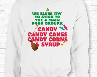 4 Main Food Groups Funny Elf Movie Quote Christmas Crewneck Sweater Sweatshirt Hoodie • Buddy the Elf Quote XMAS Gift Candy Syrup Elves TF-5