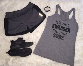 It's not swagger i'm just sore tank, funny work out tanks, funny work out tank tops