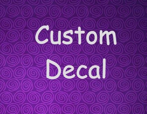 Custom Vinyl Decal Car Decal Phone Decal Craft Decal - Custom vinyl decals for crafts