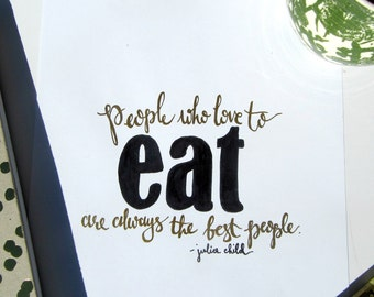 People who love to eat are always the best people - Print