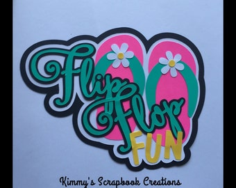 Flip flop fun scrapbook title Premade paper piecing