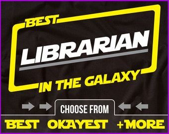 Best Librarian In The Galaxy Shirt Librarian Shirt Gift For Librarian