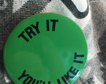 "1-3/4"" try it, you'll like it pinback button"