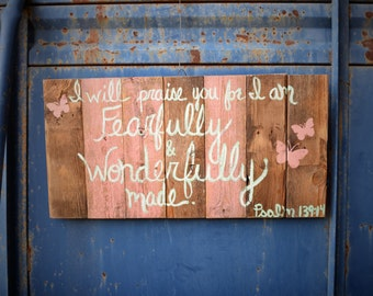 I Will Praise You For I am Fearfully and Wonderfully Made Psalm 139:14; Bible Verse Pallet Sign