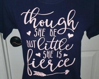 Though she be but little Vinyl Shirt