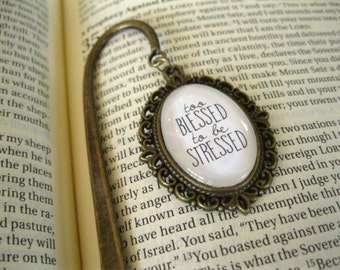 Christian Pendant BOOKMARK - Too Blessed to be Stressed - Bible Bookmark