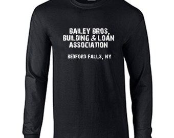 Bailey Bros LONG SLEEVE T Shirt It's A Wonderful Life Movie Christmas Holiday T-Shirt