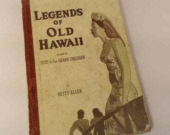 """Vintage """"Legends of Old Hawaii"""" by Betty Allen - Published by Tongg Publishing Company, Honolulu - 1944"""