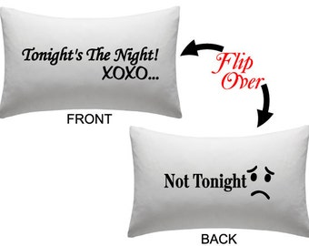 Tonight's The Night XOXO/ Not Tonight - Custom Text Pillow Cover Pillowcase - 2 sided