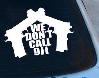 We Don't Call 911 Decal - Guns Sticker - 1911 Decal - Second Amendment - Laptop - Macbook - Car Decal