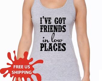 I've got friends in low places shirt, friends in low places, country shirts, Garth Brooks shirt, different styles, S00009 (Sport Grey Shirt)