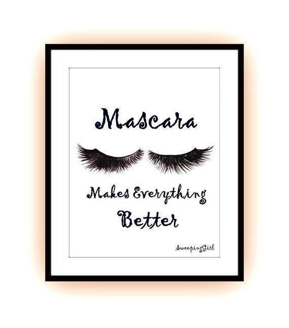 Mascara Makes Everything Better Makeup Quotes By