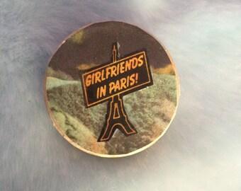 GIRLFRIENDS IN PARIS!! magazine collage handmade pin