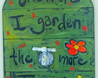 The More I Garden The More I Grow