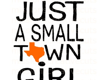 Just a small town girl texas SVG Cut file  Cricut explore file Car decalscrapbook vinyl decal wood sign t shirt cricut cameo