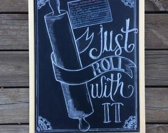 Just Roll With It chalkboard art