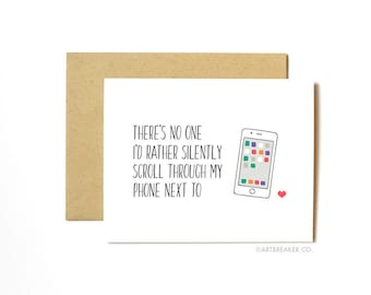 Funny Love Card, Anytime Card, Just Because Card - Silently Scroll Through My Phone