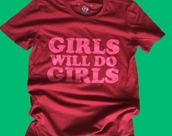 """T-Shirt """"Girls will do Girls"""""""
