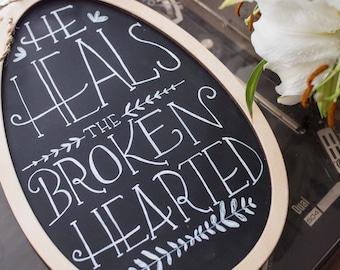 He Heals the Broken Hearted Chalkboard Sign