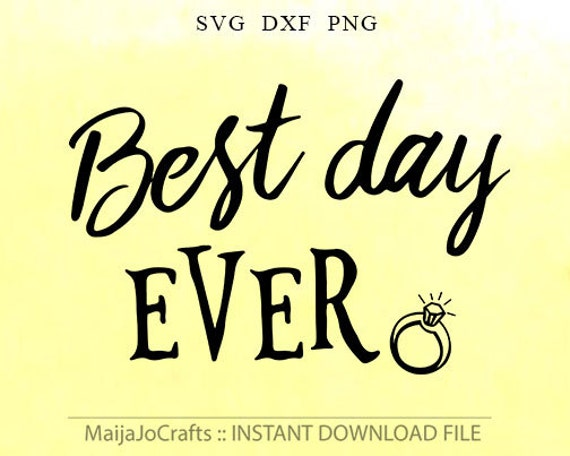 Best Day Ever Svg File Wedding Svg Files For Silhouette